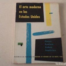 Libros de segunda mano: EL ARTE MODERNO EN LOS ESTADOS UNIDOS - III BIENAL HISPANOAMERICANA DE ARTE - AÑO 1955. Lote 144994166