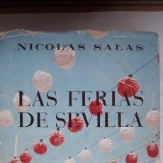 Libros de segunda mano: LAS FERIAS DE SEVILLA. (NICOLÁS SALAS). Lote 145023506