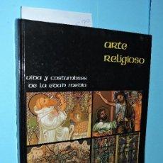 Libros de segunda mano: VIDA Y COSTUMBRES DE LA EDAD MEDIA. ARTE RELIGIOSO. ED. RAMÓN SOPENA. BARCELONA 1982. Lote 145035654