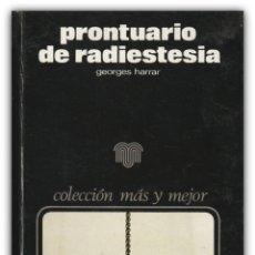 Libros de segunda mano: 1974 - RADIESTESIA - RADOMANCIA - PRONTUARIO DE RADIESTESIA - GEORGES HARRAR - PÉNDULOS - ED. ZEUS. Lote 145044366