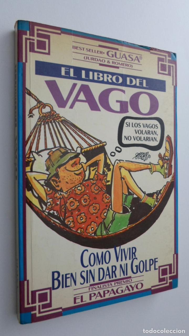 EL LIBRO DEL VAGO [DEDICATORIA DEL AUTOR] - ROMERO SAN JOSÉ, JULIO GUASA (Libros de Segunda Mano (posteriores a 1936) - Literatura - Otros)