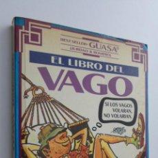 Libros de segunda mano: EL LIBRO DEL VAGO [DEDICATORIA DEL AUTOR] - ROMERO SAN JOSÉ, JULIO GUASA. Lote 145061068