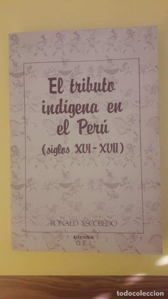 RONALD ESCOBEDO, EL TRIBUTO INDÍGENA EN EL PERÚ. SIGLOS XVI Y XVII (1979) (Libros de Segunda Mano - Historia - Otros)