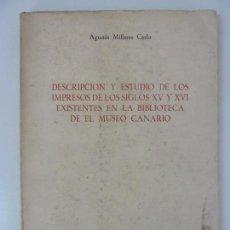 Livros em segunda mão: ESTUDIO DE LOS IMPRESOS DE LOS SIGLOS XV Y XVI EXISTENTES EN LA BIBLIOTECA DE EL MUSEO CANARIO. Lote 145065206