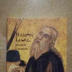 Libros de segunda mano: RAMON LLULL, MIRACLE I MISTERI (TEODOR SUAU I PUIG). Lote 145096966