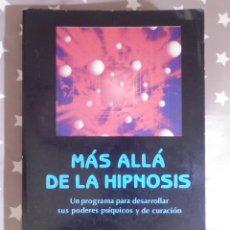 Libros de segunda mano: LIBRO - MÁS ALLÁ DE LA HIPNOSIS - WILLIAM W. HEWITT - MANUAL PARA DESARROLLAR POD PSIQUICOS Y DE . Lote 145133178