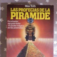 Libros de segunda mano: LIBRO - LAS PROFECIAS DE LA PIRÁMIDE - MAX TOTH - MARTINEZ ROCA . Lote 145136270
