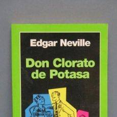Libros de segunda mano: DON CLORATO DE POTASA. EDGAR NEVILLE. Lote 145143882