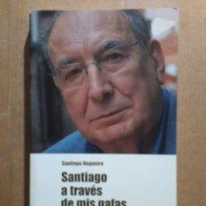 Libros de segunda mano: SANTIAGO A TRAVÉS DE MIS GAFAS - SANTIAGO NOGUEIRA - EDITORA ALVARELLOS, 2009. Lote 145150214