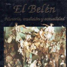 Libros de segunda mano: EL BELÉN . HISTORIA, TRADICIÓN Y ACTUALIDAD (ARGENTARIA, 1992) EDICIÓN DE LUJO CON ESTUCHE. Lote 145160570