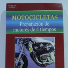 Libros de segunda mano: MOTOCICLETAS / PREPARACION DE MOTORES DE 4 TIEMPOS/ JONH ROBINSON. Lote 145179498