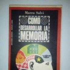 Libros de segunda mano: CÓMO DESARROLLAR LA MEMORIA- MARCO SALVI. Lote 145188362