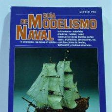 Libros de segunda mano: GUIA DE MODELISMO NAVAL / EDI. DE VECCHI / GIORGIO PINI. Lote 181582082
