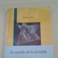 Libros de segunda mano: EL SENTIDO DE LO INVISIBLE. DIANA GOLD. Lote 145192150