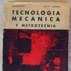 Livros em segunda mão: TECNOLOGÍA MECÁNICA Y METROTECNIA - HECTOR ARIAS / JOSÉ Mª LASHERAS - ED. CEDEL 1967 - VER INDICE. Lote 145196946