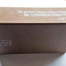 Libros de segunda mano: MIS CONVERSACIONES PRIVADAS CON FRANCO, (TTE GRAL. FRANCISCO FRANCO SALGADO-ARAUJO). Lote 145215614