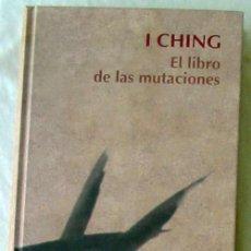 Libros de segunda mano: I CHING - EL LIBRO DE LAS MUTACIONES - RBA 2006 - VER INDICE. Lote 145236262