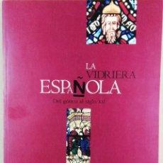 Libros de segunda mano: LA VIDRIERA ESPAÑOLA. DEL GÓTICO AL SIGLO XXI, CATÁLOGO DE LA EXPOSICIÓN, SAN SEBASTIÁN 2001. Lote 145280570