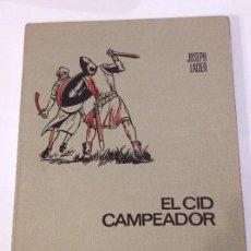 Libros de segunda mano: LACIER JOSEPH . EL CID CAMPEADOR (BRUGUERA 1968) COL. HISTORIAS GRAN FORMATO JUVENIL. ESCASO. Lote 145300274