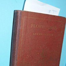Libros de segunda mano: FLORECILLAS DEL GLORIOSO PADRE SAN FRANCISCO Y SUS FRAILES. ED. SERÁFICA. 1927. Lote 145314914