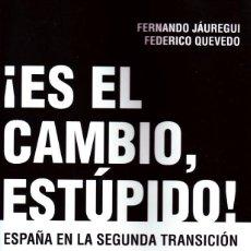 Livres d'occasion: ¡ES EL CAMBIO, ESTUPIDO! ESPAÑA EN LA SEGUNDA TRANSICION.JAUREGUI,FERNANDO; QUEVEDO,FEDERICO. H-835.. Lote 145330718