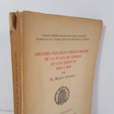 Libros de segunda mano: HISTORIA POLÍTICO. CRÍTICO MILITAR DE GERONA EN LOS SITIOS DE 1808 Y 1809. MANUEL CÚNDARO. 1950.. Lote 145336466