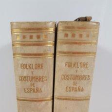 Libros de segunda mano: FOLKLORE Y COSTUMBRES DE ESPAÑA. 2 TOMOS. EDIT ALBERTO MARTÍN. BARCELONA. 1943/1944.. Lote 145350038