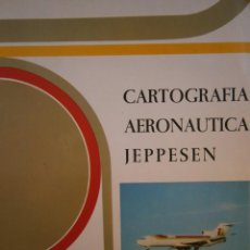 Libros de segunda mano: CARTOGRAFIA AERONAUTICA JEPPESEN ALEJANDRO ROSARIO SAAVEDRA SUMINISTROS AERONAUTICOS 1991. Lote 145399382