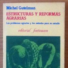 Libros de segunda mano: ESTRUCTURAS Y REFORMAS AGRARIAS. MICHEL GUTELMAN. LOS PROBLEMAS AGRARIOS YMÉTODOS PARA SU ESTUDIO. Lote 145410546