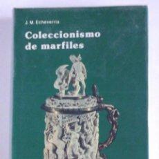 Libros de segunda mano: COLECCIONISMO DE MARFILES - J. M. ECHEVERRIA - ED. EVEREST. Lote 145431602