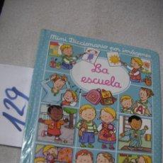 Libros de segunda mano: LA ESCUELA - MINI DICCIONARIO POR IMAGENES. Lote 145432706