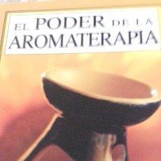 Libros de segunda mano: EL PODER DE LA AROMATERAPIA. Lote 145476494