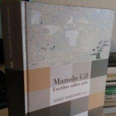 Libros de segunda mano: MANOLO GIL. ESCRITOS SOBRE ARTE - MÚÑOZ IBÁÑEZ, MANUEL (ED.). Lote 145494306