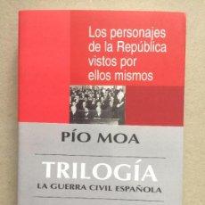 Libros de segunda mano: LOS PERSONAJES DE LA REPÚBLICA VISTOS POR ELLOS MISMOS - MOA,PÍO. Lote 145510558
