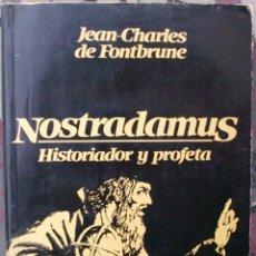 Libros de segunda mano: NOSTRADAMUS: HISTORIADOR Y PROFETA. JEAN-CHARLES DE FONTBRUNE. Lote 145516154