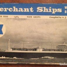Libros de segunda mano: LIBRO MERCHANT SHIPS WORLD BUILT - BARCOS MERCANTES DEL MUNDO - BUQUE - VOL XIII AÑO 1965. Lote 145521544