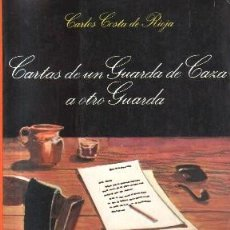 Libros de segunda mano: CARTAS DE UN GUARDA DE CAZA A OTRO GUARDA. A-CAZ-419. Lote 145535154