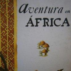 Libros de segunda mano: AVENTURA EN AFRICA JAVIER NEBREDA ILUSTRACIONES HORNA CANTABRICA 1964. Lote 145541186
