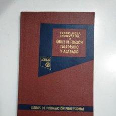 Libros de segunda mano: TECNOLOGÍA INDUSTRIAL. TOMO II. ÚTILES DE FIJACIÓN, TALADRO, ROSCADO Y ACABADO. TDK353. Lote 145584134