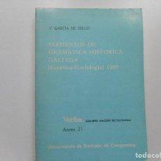 Libros de segunda mano: V. GARCÍA DE DIEGO ELEMENTOS DE GRAMÁTICA HISTÓRICA GALLEGA(FONÉTICA-MORFOLOGÍA) 1909. Y91671. Lote 145594790