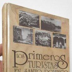 Libros de segunda mano: LOS PRIMEROS TURISTAS EN SANTO DOMINGO - BERNARDO VEGA (SELECC.). Lote 145609018