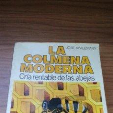 Libros de segunda mano: LA COLMENA MODERNA, CRIA RENTABLE DE LAS ABEJAS PO JOSÉ Mª ALEMANY - ......ZXY. Lote 145624582