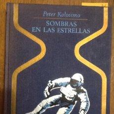 Libros de segunda mano: SOMBRA EN LAS ESTRELLAS - PETER KOLOSINO- COLECCIÓN OTROS MUNDOS. Lote 145611694