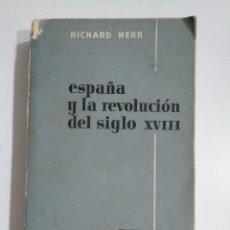 Libros de segunda mano: ESPAÑA Y LA REVOLUCIÓN DEL SIGLO XVIII. RICHARD HERR. CULTURA E HISTORIA AGUILAR. TDK353. Lote 145640038