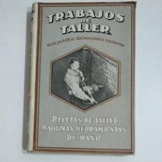 Libros de segunda mano: TRABAJOS DE TALLER. RECETAS DE TALLER. MAQUINAS HERRAMIENTAS DE MANO 1944. FRITZ SPITZER. TDK353. Lote 145640798