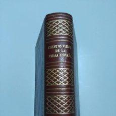 Libros de segunda mano: JOYA EDICIÓN DE LUJO, CUENTOS VIEJOS DE LA VIEJA ESPAÑA, AGUILAR. Lote 145642270