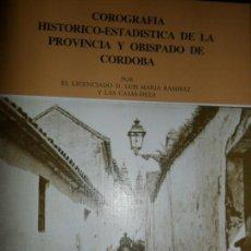 Libros de segunda mano: COROGRAFÍA HISTÓRICO-ESTADÍSTICA DE LA PROVINCIA Y OBISPADO DE CÓRDOBA, 2 TOMOS, RAMÍREZ Y DE LAS. Lote 145644234