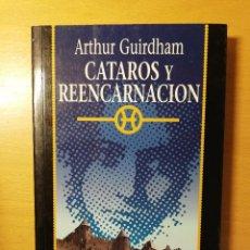 Libros de segunda mano: CATAROS Y REENCARNACIÓN (ARTHUR GUIRDHAM). Lote 145663114