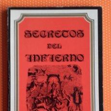 Libros de segunda mano: SECRETOS DEL INFIERNO. EDITORIAL HUMANITAS. 1988. 64 PÁGINAS.. Lote 145668886