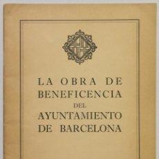 Libros de segunda mano: OBRA (LA) DE BENEFICENCIA DEL AYUNTAMIENTO DE BARCELONA.. Lote 145671668